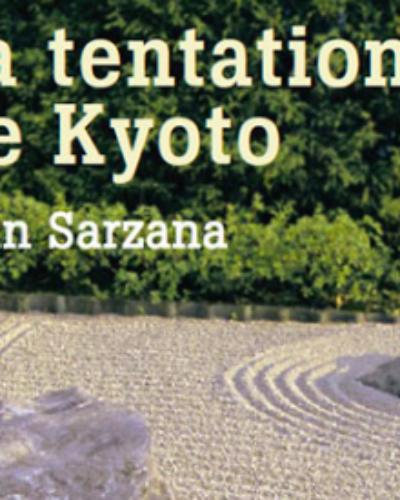 La Tentation de Kyoto de Jean Sarzana